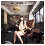 水樹奈々 (みずきなな) 27thシングル『TIME SPACE EP (タイム・スペース・イーピー)』(2012年6月6日発売)