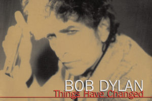 Bob Dylan (ボブ・ディラン) シングル『Things Have Changed (シングス・ハヴ・チェンジド)』(海外盤) 高画質CDジャケット画像