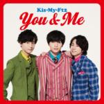 Kis-My-Ft2 (キスマイフットツー) スペシャルシングル『You&Me』(77,777枚完全生産限定盤)高画質 CDジャケット画像