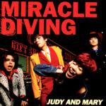 JUDY AND MARY (ジュディ・アンド・マリー) 3rdアルバム『MIRACLE DIVING (ミラクル・ダイヴィング)』(1995年12月4日発売) 高画質CDジャケット画像