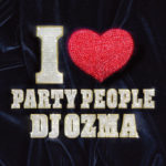 DJ OZMA (ディージェイ オズマ)1stアルバム『I ♥(LOVE) PARTY PEOPLE (アイ・ラブ・パーティー・ピープル)』(2006年11月15日発売)高画質CDジャケット画像