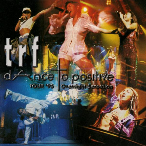 『trf TOUR '95 dAnce to positive Overnight Sensation』高画質ジャケ写