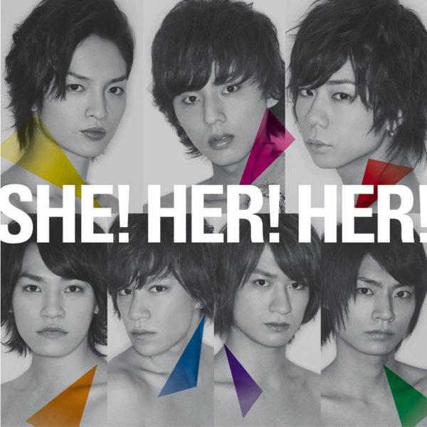 Kis-My-Ft2 (キスマイフットツー) 3rdシングル『SHE! HER! HER! (シー! ハー! ハー!)』(キスマイショップ限定盤) 高画質CDジャケット画像