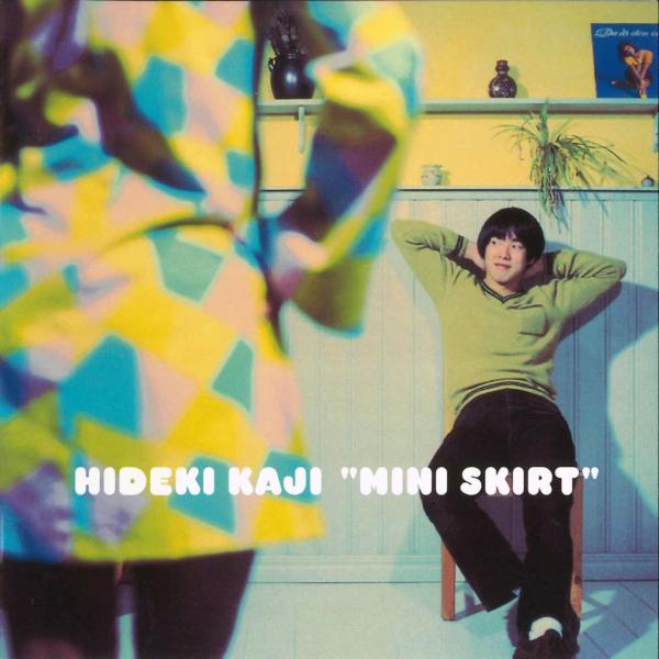 カジヒデキ 1stアルバム『MINI SKIRT (ミニ・スカート)』(デラックス・ヴァージョン) 高画質CDジャケット画像