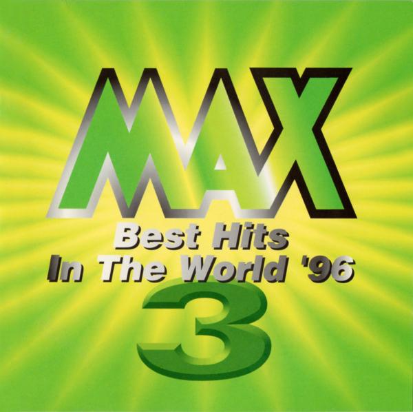 洋楽オムニバスアルバム『MAX3 -Best Hits In The World '96-』(1996年11月11日発売) 高画質CDジャケット画像