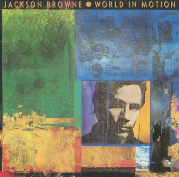 Jackson Browne (ジャクソン・ブラウン) アルバム『World In Motion (ワールド・イン・モーション)』(1989年6月25日発売) 高画質ジャケ写