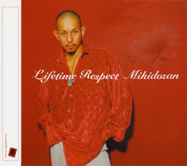 三木道三 (みきどうざん) 21stシングル『Lifetime Respect (ライフタイム・リスペクト)』(2001年5月23日発売) 高画質ジャケ写