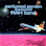 RAH BAND (ラー・バンド) ベストアルバム『PERFUMED GARDEN〜THE BEST OF RAH BAND (パフュームド・ガーデン〜ベスト・オブ・ラー・バンド)』高画質ジャケット画像