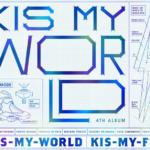 Kis-My-Ft2 (キスマイフットツー) 4thアルバム『KIS-MY-WORLD』(初回生産限定盤A) 高画質CDジャケット画像