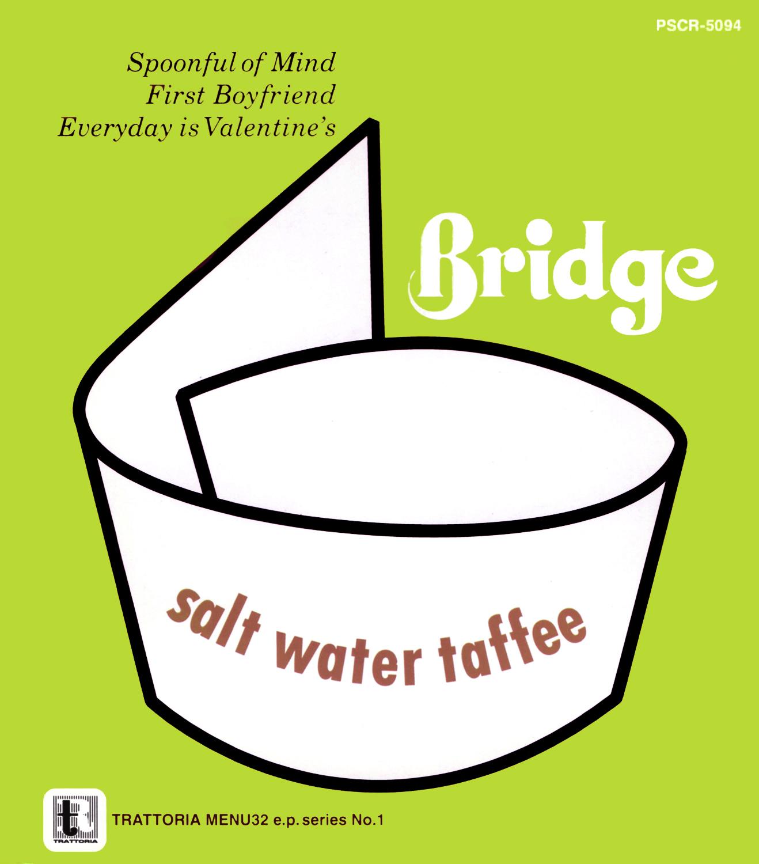 Bridge (ブリッジ) 4thマキシ・シングル『Salt Water Taffee (ソルト・ウォーター・タフィー)』(Trattoria menu.32) (1994年3月25日発売) 高画質CDジャケット画像 (ジャケ写)