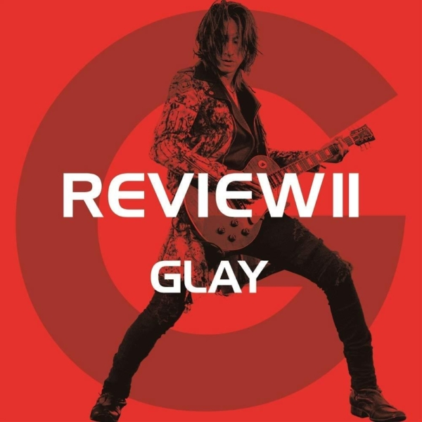 GLAY (グレイ) 25周年記念ベストアルバム『REVIEW II ~BEST OF GLAY~』(TAKURO盤) 高画質CDジャケット画像 (ジャケ写)GLAY (グレイ) 25周年記念ベストアルバム『REVIEW II ~BEST OF GLAY~』(TAKURO盤) 高画質CDジャケット画像 (ジャケ写)