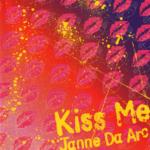 Janne Da Arc (ジャンヌダルク) 18thシングル『Kiss Me』(2004年4月7日発売) 高画質CDジャケット画像