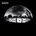 oasis (オアシス) 6thアルバム『Don't Believe the Truth (ドント・ビリーヴ・ザ・トゥルース)』(2005年5月25日発売) 高画質CDジャケット画像 (ジャケ写)