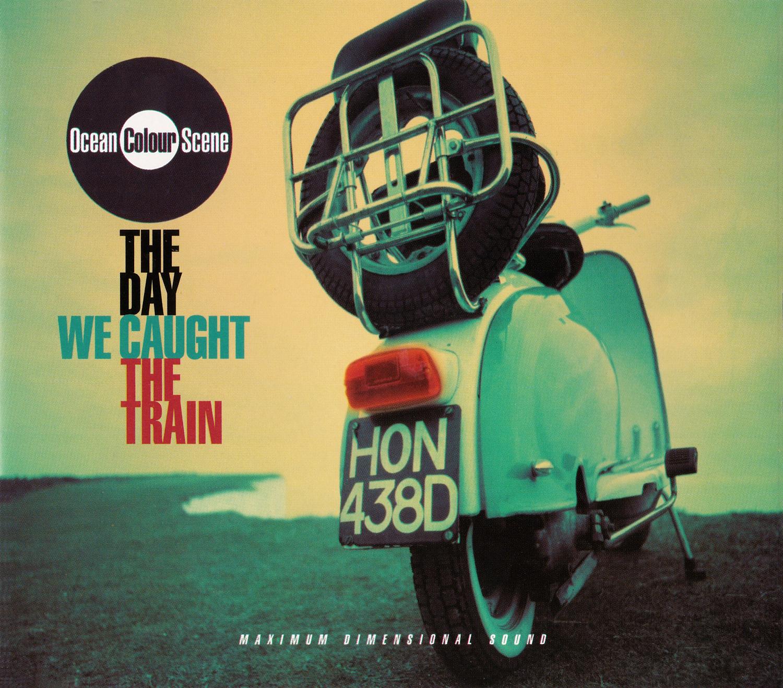 Ocean Colour Scene (オーシャン・カラー・シーン) シングル『The Day We Cought The Train (ザ・デイ・ウィ・コート・ザ・トレイン)』(CD1) 高画質CDジャケット画像