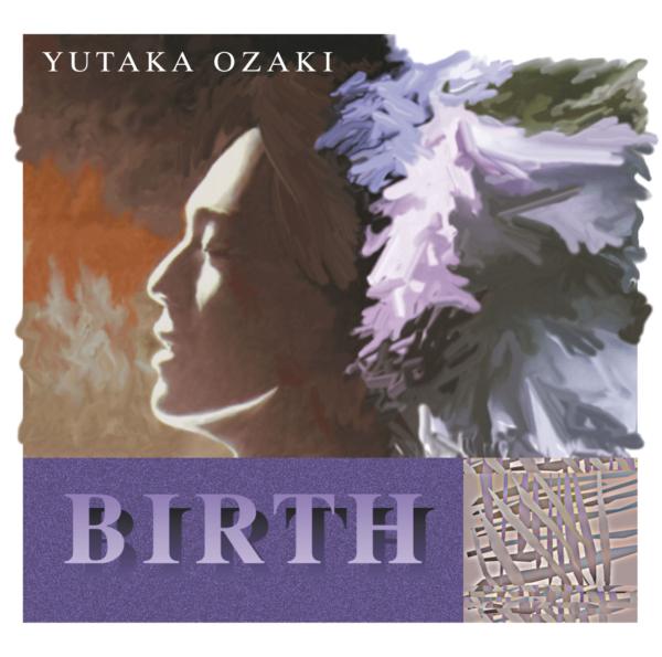 尾崎豊 (おざきゆたか) 5thアルバム『誕生 (BIRTH)』(1990年11月15日発売) 高画質ジャケット画像 (ジャケ写)