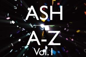 ASH (アッシュ) 6thアルバム『A-Z Volume 1 (エー・ゼット・ボリューム1)』(2020年4月7日発売) 高画質CDジャケット画像 (ジャケ写)
