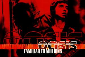 oasis (オアシス) ライブ・アルバム『Familiar to Millions (ファミリアー・トゥ・ミリオンズ)』(2000年11月5日発売) 高画質CDジャケット画像 (ジャケ写)